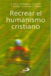 RECREAR EL HUMANISMO CRISTIANO