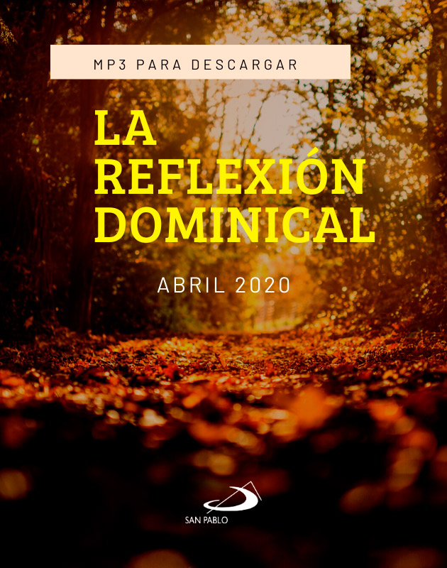 LA REFLEXIÓN DOMINICAL / ABRIL 2020